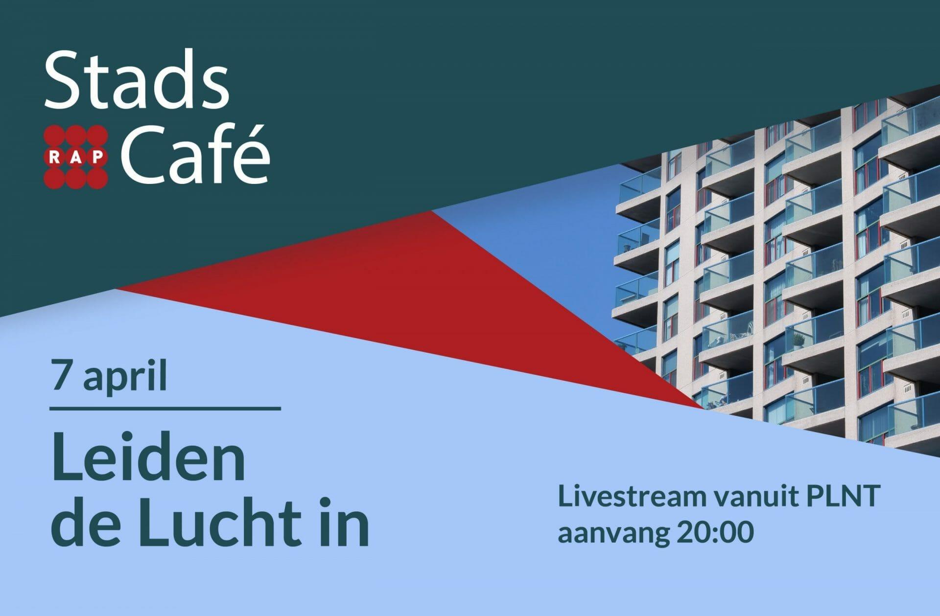 Stadscafé #18 Leiden de Lucht in: Wonen op grote Hoogte